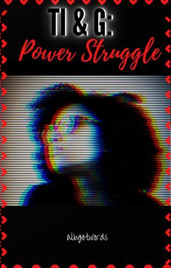 Ti & G: Power Struggle (Lesbian)