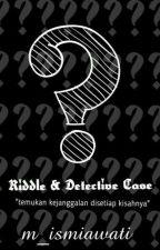 Riddle & Detective Case by m_ismiawati