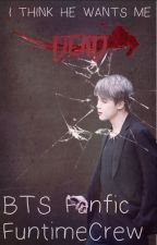 [BTS Fanfic] I think he wants me dead by FuntimeCrew