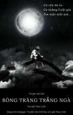 Bóng trăng trắng ngà by Thuclinh1811