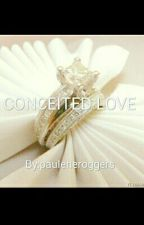 CONCEITED LOVE by pauleneroggers