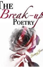 The Break-up Poetry by theLivingJewel
