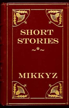 Short Stories by MikkyZ
