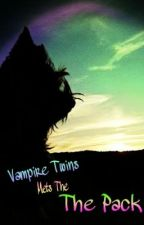 Vampire Twins Meet The Pack (Book One) by mysissyandme4712