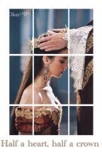 Half a heart, half a crown by Kchanaa