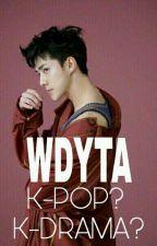 WDYTA K-POP K-DRAMA?  by rgnaerynti
