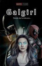 Galgirl: Detrás de la máscara (Avengers - En Edición) by MBVA27