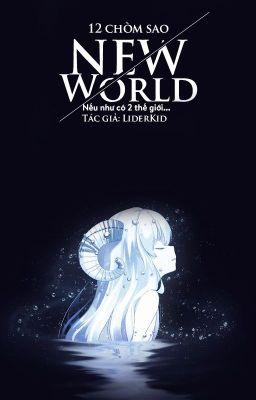 Đọc truyện 12 chòm sao - NEW WORLD