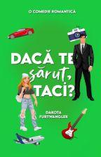 Dacă te sărut, taci? by DakotaFurtwangler