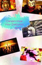 -Danganronpa- Your Execution by MilkyChocolateWaves