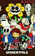 The Stupid Side Of Undertale by Boba_Karpo