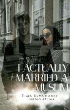 I Actually Married A Muslim! by pinkgirlpinkprincess