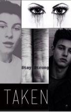 Taken (Shawn Mendes/Cameron Dallas) by 1d_5sos_magcon_o2L
