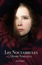 Les Noctambules T.2 - Désirs Nébuleux by evachristel