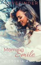 Lovefinder Series 1: Morning Smile(Published, 2010) by Victoria_Amor
