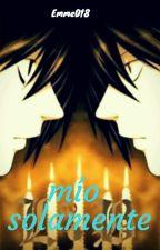 Mío solamente (Terminada) by emme018