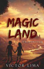 Magic Land: Primordium by VitoNL