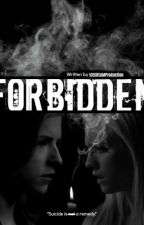 FORBIDDEN - (BechloeStory) by ICECREAMProduction