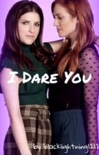I Dare You by taylorbryie