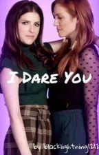 I Dare You by taylorbryie