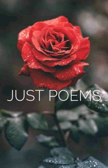 JUST POEMS