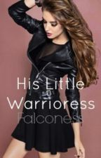 His Little Warrioress by Falconess