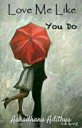 Love Me Like You Do  by aaradhana_adithya