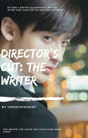 Director's Cut: The Writer by unknownsaint