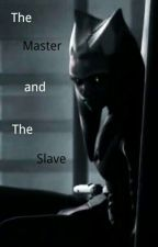 The Master and The Slave by SnowSinger