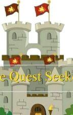 The Quest Seekers by Tiffanyyy_Mokkk