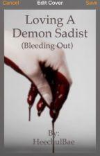 Loving a demon sadist  by Heechulisbae