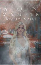 Son Vampir by GizliVampir1