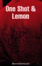One Shot & Lemon by Chronique__Pokora