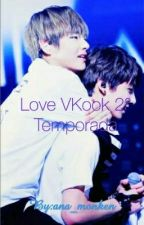 Love VKook 2° Temporada by ana_monken