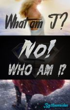 What am I? No! Who am I? (Discontinued)  by 1fanraider