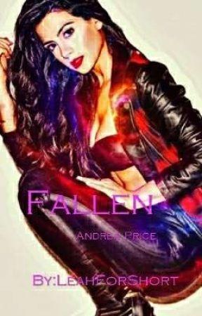Fallen: Andrea Price [COMING SOON] by LeahForShort