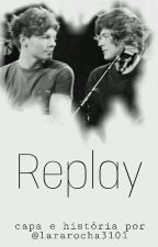 Replay  》Larry Stylinson- ABO《 by larryjaurebello
