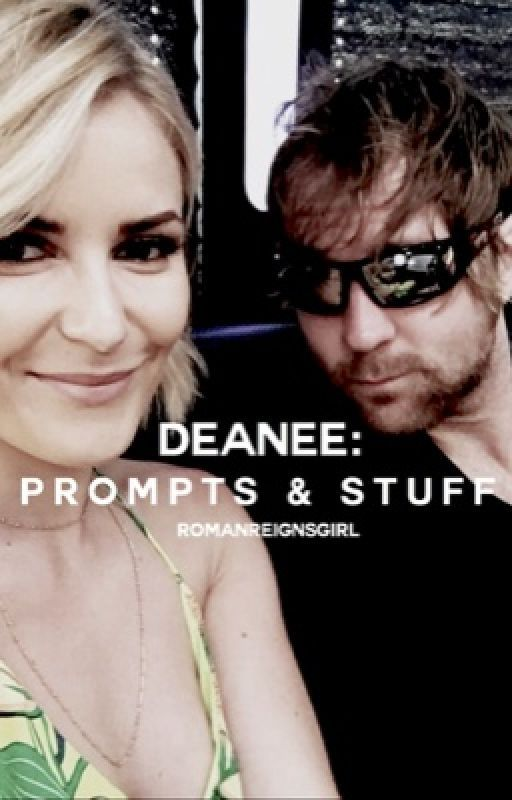 Dean & Renee : Prompts And Stuff by RomanReignsGirl