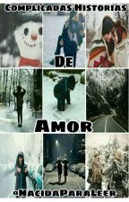 2. Complicadas Historias de Amor  by NacidaParaLeer