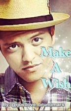 Make A Wish (Bruno Mars Fanfic) by ijustlove_brunomars