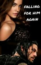 falling for him again (roman reigns) by biancamunoz432
