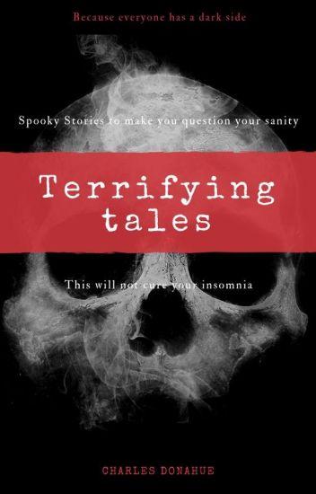 Terrifying Tales - Charles Donahue - Wattpad