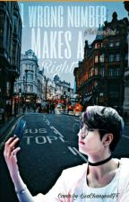 1 wrong number Makes A Right {Jungkook x reader} by MaeDayzzz