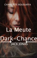La meute darck-chance by CharlotteRoussaffa
