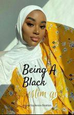 Being a black Muslim girl by queenbalkis22