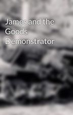 James and the Goods Demonstrator by Climax9