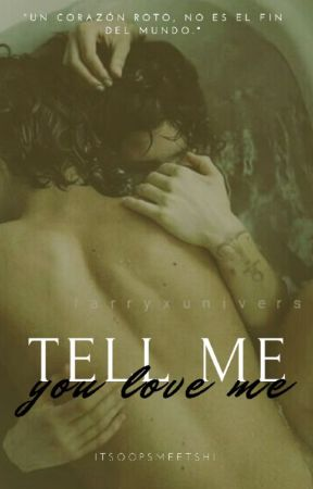 Tell me you love me |ONE SHOT| × larry stylinson × by itsoopsmeetshi