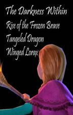 The Darkness Within (Rise Of The Frozen Brave Tangled Dragon Winged Lorax) by PureLove_TaylorSwift