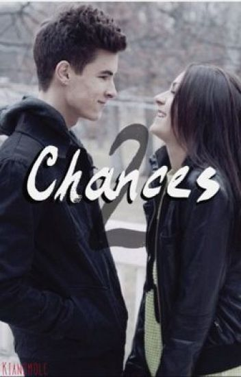 Chances 2 (Chances Kian Lawley Fanfic Sequel)