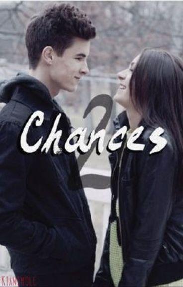 Chances 2 (Chances Kian Lawley Fanfic Sequel)